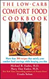 The Low-Carb Comfort Food Cookbook, Michael R. Eades and Ursula Solom, 0471454052