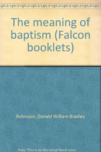 The meaning of baptism (Falcon booklets)
