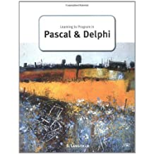 Learning to Program in Pascal and Delphi (A Level Computing) (2003-10-15)