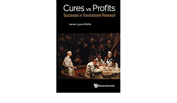 Cures vs. Profits:Successes in Translational Research (English Edition) eBook: James Lyons-Weiler: Amazon.es: Tienda Kindle