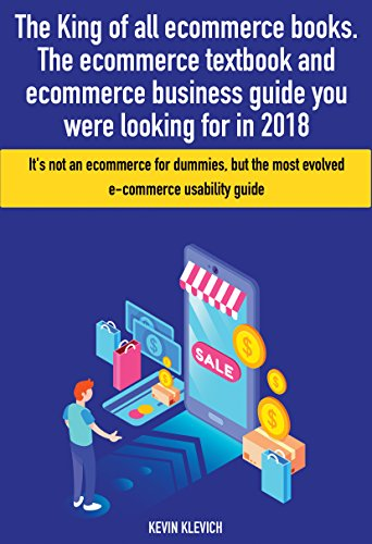 The King of all ecommerce books. The ecommerce textbook and ecommerce business guide you were looking for in 2018: It's not an ecommerce for dummies, but ... guide (Marketertree) (English Edition)