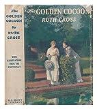 The golden cocoon;: A novel,