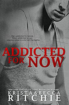 Addicted for Now (Addicted Series) by [Ritchie, Krista, Ritchie, Becca]