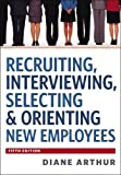 img - for Recruiting, Interviewing, Selecting & Orienting New Employees book / textbook / text book