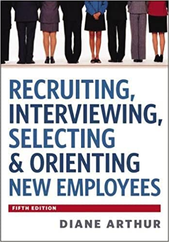 Recruiting, Interviewing, Selecting & Orienting New Employees: Diane