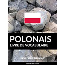 Livre de vocabulaire polonais: Une approche thématique (French Edition)