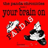 The Panda Chronicles Book 1: Your Brain on Pandas (Volume 1)