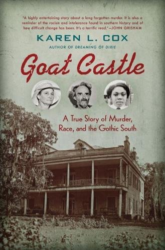 goat-castle-a-true-story-of-murder-race-and-the-gothic-south