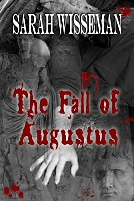 The Fall of Augustus (Lisa Donahue Archaeological Mystries Book 3)