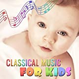 Classical Music for Kids: Relaxing Bedtime Tracks - Calming Music for Smart Sleep and Classical Lullabies for Babies, Mental Calm