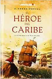 El héroe del caribe: La última batalla de Blas de Lezo
