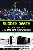 Front cover for the book Sudden Death: The Incredible Saga of the 1986 Swift Current Broncos by Leesa Culp