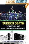 Sudden Death: The Incredible Saga of...
