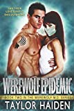 Werewolf Epidemic: A Louisiana Doctor Paranormal Romance (The Werewolf M.D. Series) by  Taylor Haiden in stock, buy online here
