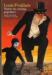 Louis Feuillade: Maître du cinéma populaire
