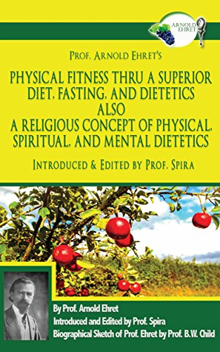 Prof Arnold Ehrets Physical Fitness Thru A Superior Diet Fasting
