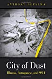 img - for City of Dust: Illness, Arrogance, and 9/11 (FT Press Science) book / textbook / text book