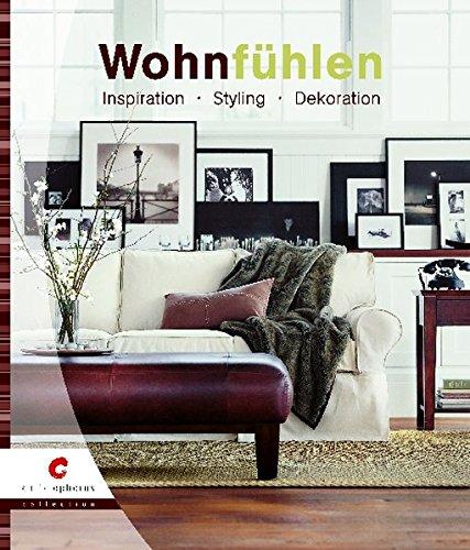 Wohnfühlen: Inspiration, Styling, Dekoration