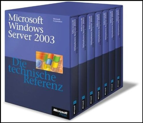 Microsoft Windows Server 2003 - Die technische Referenz