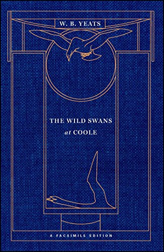 The Wild Swans at Coole: A Facsimile Edition (Yeats Facsimile Edition) (William Butler Yeats The Wild Swans At Coole)