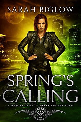 Spring's Calling: (A Seasons of Magic Urban Fantasy Novel)