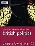 British Politics (Palgrave Foundations)