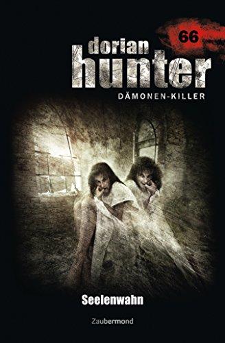 Dorian Hunter 66 – Seelenwahn (German Edition)