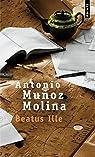 Beatus ille par Antonio Muñoz Molina