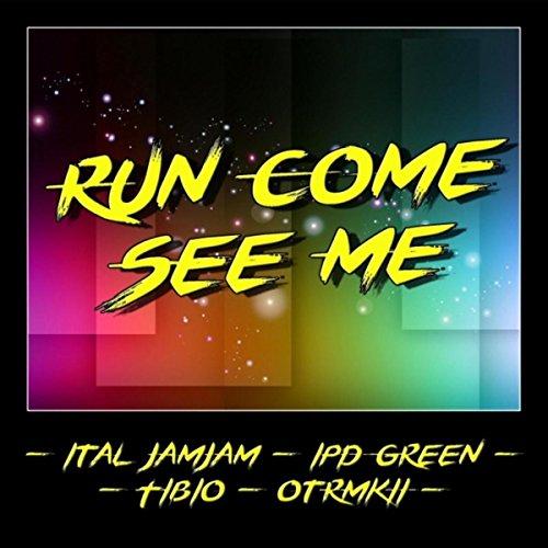 Run Come See Me [Explicit]