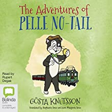The Adventures of Pelle No-Tail: Pelle No-Tail, Book 1 Audiobook by Gösta Knutsson Narrated by Rupert Degas
