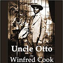 Uncle Otto Audiobook by Winfred Cook Narrated by Winfred Cook