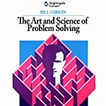 Art and Science of Problem Solving | Bill Gibson