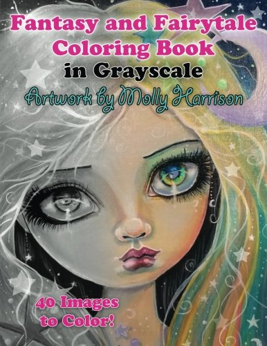 Fantasy and Fairytale Art Coloring Book in Grayscale: Fairies, Witches, Alice in Wonderland, Cute Big Eye Girls and More!
