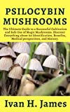 PSILOCYBIN MUSHROOMS: The Ultimate Guide to a