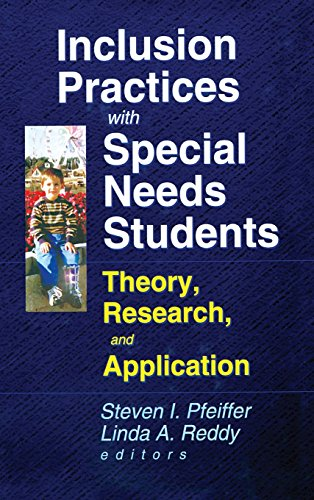 Inclusion Practices with Special Needs Students: Education, Training, and Application (Monograph Published Simultaneousl