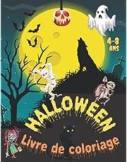Halloween Livre de Coloriage 4 à 8 ans: Halloween Livre de Coloriage 4 à 8 ans: Cahier de Coloriage Halloween pour Enfants Facile et Amusant | 40 illustrations à Colorier | Citrouilles, Sorcières, Fantômes, Vampires, Squelettes | Idée Cadeaux.