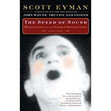 The Speed of Sound: Hollywood and the Talkie Revolution 1926-1930 by Scott Eyman (2015-04-21)