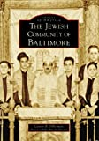 The Jewish Community of Baltimore, Lauren R. Silberman, 0738553972