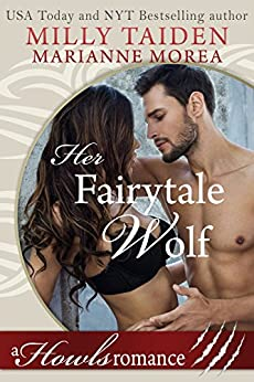 Her Fairytale Wolf: Howls Romance by [Taiden, Milly, Morea, Marianne]