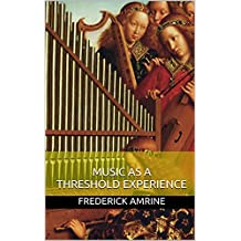 Music as a Threshold Experience (Anthroposophical Studies Book 6)