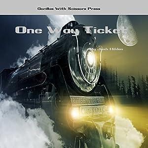 One Way Ticket Audiobook