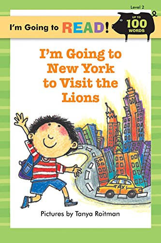 I'm Going to Read® (Level 2): I'm Going to New York to Visit the Lions (I'm Going to Read® Series) ()