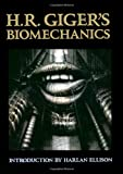 H. R. Giger's Biomechanics