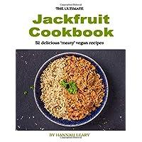 The Ultimate Jackfruit Cookbook: 52 delicious 'meaty' vegan recipes