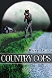 Country Cops, Russ Gray, 0595267467