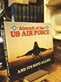 Aircraft of the U. S. Air Force (& Its NATO Allies), Bill Yenne, 0831701951