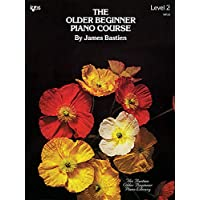 THE OLDER BEGINNER PIANO COURSE LEVEL 2 (The
