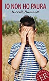 Io non ho paura: Italienische Lektüre für das 3. und 4. Lernjahr. Gekürzt, mit Annotationen (Easy Readers (Italienisch))