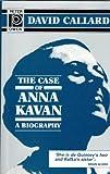 The Case of Anna Kavan, David Callard, 0720608678
