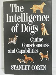 The Intelligence of Dogs: Canine Consciousness and Capabilities